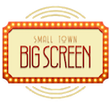 Small Town Big Screen